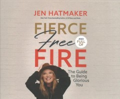 Fierce, Free, And Full of Fire (CD)