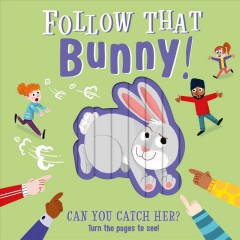 Follow That Bunny! : Can You Catch Her?