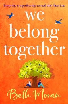 We belong together Beth Moran.
