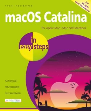 MacOS Catalina in easy steps : for all Macs (iMac, Mac mini, Mac Pro and MacBook) with macOS Catalina (v 10.15) / Nick Vandome.