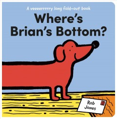 Where's Brian's Bottom? : A Veeerrry Long Fold Out Book