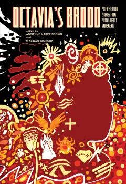Octavia's brood Science Fiction Stories from Social Justice Movements / Walidah Imarisha