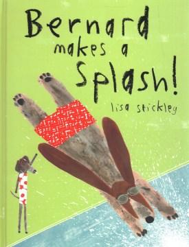 Bernard Makes a Splash!