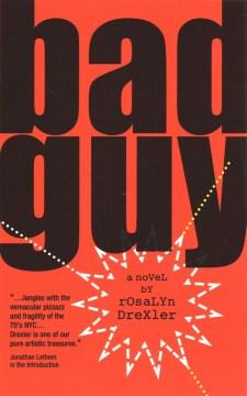 Bad guy / Rosalyn Drexler.