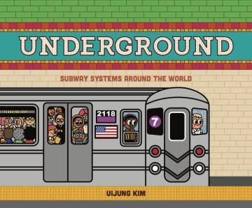 Underground : Subway Systems Around the World