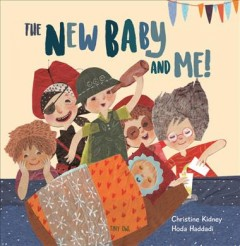 The new baby and me! / Christine Kidney, [illustrated by] Hoda Haddadi.