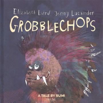 Grobblechops / Elizabeth Laird, Jenny Lucander.