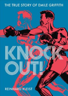 Knock Out! : The True Story of Emilie Griffith