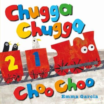 Chugga chugga choo choo / Emma Garcia.