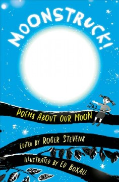 Moonstruck! : Poems About Our Moon