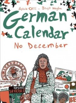 German calendar : no December / Sylvia Ofili, Birgit Weyhe.