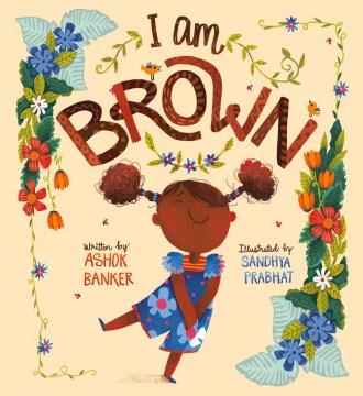 I Am Brown
