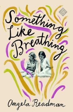 Something like breathing / Angela Readman.