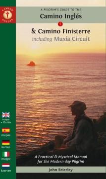 A Pilgrim's Guide to the Camino Inglš : & Camino Finisterre Including M{250}xia Circuit
