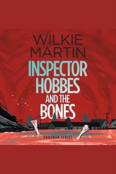 Inspector hobbes and the bones [electronic resource] / Wilkie Martin.