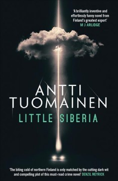 Little Siberia / Antti Tuomainen; translated by David Hackston.