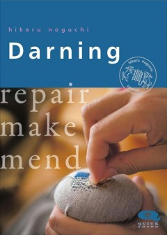 Darning : Repair Make Mend