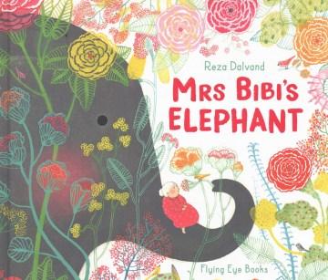 Mrs Bibi's elephant / Reza Dalvand.