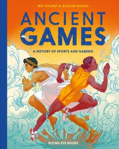 Ancient Games : A History of Sports and Gaming