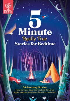 Britannica 5-minute Really True Stories for Bedtime : 30 Amazing Stories