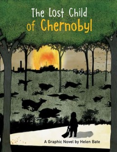 The Lost Child of Chernobyl : A Graphic Novel