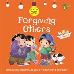 Forgiving Others : Good Manners and Character