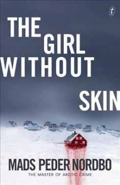 The girl without skin / Mads Peder Nordbo ; translated from the Danish by Charlotte Barslund.