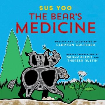 Sus Yoo / the Bear's Medicine