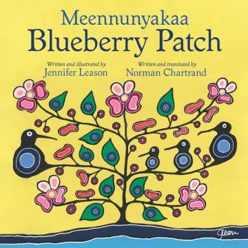 Blueberry Patch / Meennunyakaa