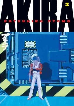 Akira. Book two / Katsuhiro Otomo ; [translation and English-language adaptation, Yoko Umezawa, Linda M. York, Jo Duffy].