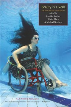 Beauty is a verb : the new poetry of disability
