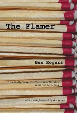 The flamer / Ben Rogers.
