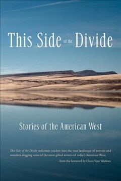 This Side of the Divide : Stories of the American West