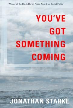 You've Got Something Coming
