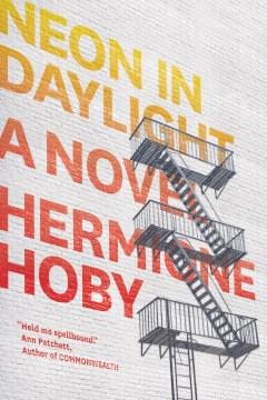 Neon in daylight Hermione Hoby.