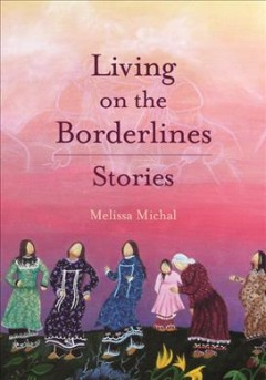 Living on the borderlines / Stories