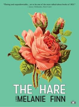 The hare : a novel / Melanie Finn.