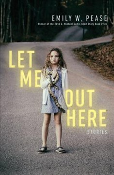Let Me Out Here : Stories