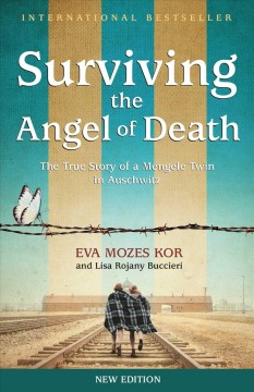 Surviving the Angel of Death : The True Story of a Mengele Twin in Auschwitz