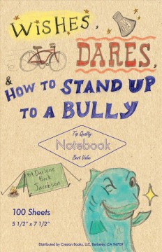 Wishes, dares, & how to stand up to a bully / by Darlene Beck Jacobson.