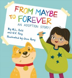 From Maybe to Forever : An Adoption Story