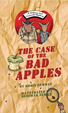 The Case of the Bad Apples : A Wilcox & Griswold Mystery