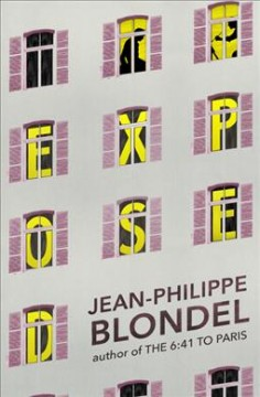 Exposed / Jean-Philippe Blondel ; translated from the French by Alison Anderson.