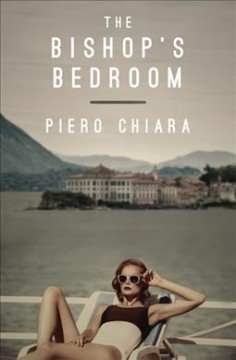 The bishop's bedroom / by Piero Chiara ; translated from the Italian by Jill Foulston.
