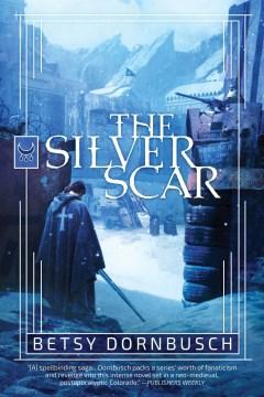 The silver scar / Betsy Dornbusch.