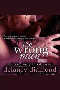The wrong man [electronic resource] / Delaney Diamond.