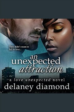 An unexpected attraction [electronic resource] / Delaney Diamond.