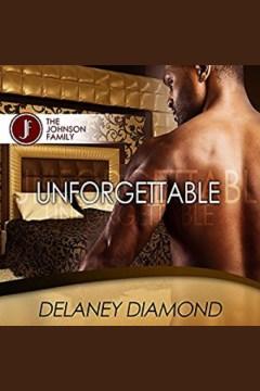 Unforgettable [electronic resource] / Delaney Diamond.
