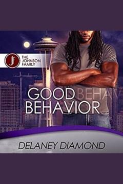 Good Behavior [electronic resource] / Delaney Diamond.