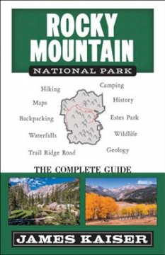 Rocky Mountain National Park : The Complete Guide